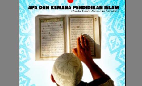 Apa dan kemana pendidikan islam